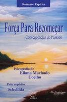 Força para recomeçar - Eliana Machado Coelho