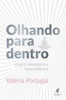 Olhando para dentro - Valeria Portugal