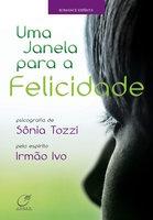 Uma janela para a felicidade - Sônia Tozzi