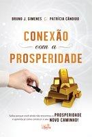 Conexão com a Prosperidade - Bruno J. Gimenes, Patrícia Cândido