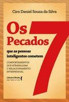 Os 7 pecados que as pessoas inteligente cometem - Ciro Daniel Souza Da Silva