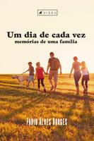 Um dia de cada vez - Fábio Alves Borges