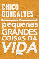 As pequenas grandes coisas da vida - Chico Gonçalves