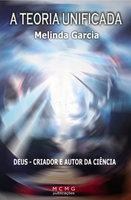 A Teoria Unificada - Melinda Garcia