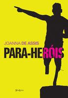 Para-Heróis - Joanna de Assis
