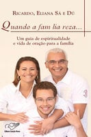 Quando a família reza - Eliana Sá, Ricardo Sá, Dú Sá