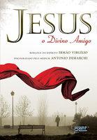 Jesus, o divino amigo - Antonio Demarchi