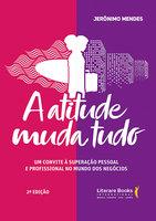 A atitude muda tudo - Jerônimo Mendes