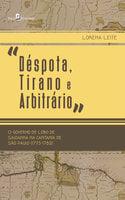 """""""Déspota, Tirano e Arbitrário"""" - Lorena Leite"""
