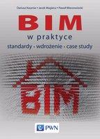 BIM w praktyce - Dariusz Kasznia, Jacek Magiera, Paweł Wierzowiecki