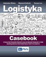 Logistyka - Casebook - Rokicki Wojciech, Śliwka Radosław, Lus Tomasz