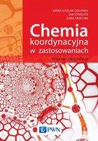 Chemia koordynacyjna w zastosowaniach - Starosta Jan, Cieślak-Golonka Maria, Trzeciak Anna