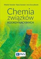 Chemia związków koordynacyjnych - Starodub Władimir, Starodub Tetiana, Oszczudłowski Jerzy