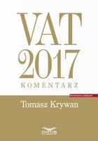 VAT 2017. Komentarz - Krywan Tomasz