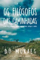 Os filósofos das caminhadas - Dú Moraes