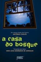 A casa do bosque - Vera Lúcia Marinzeck de Carvalho