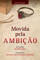 Movida pela ambição - Eliana Machado Coelho