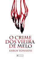 O crime dos Vieira de Melo - Ehros Tomasini