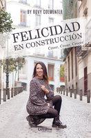 Felicidad en construcción - Rovy Colmenter