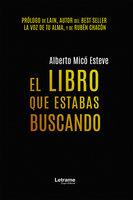 El libro que estabas buscando - Alberto Micó Esteve