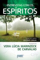 Entrevistas com os espíritos - Vera Lúcia Marinzeck de Carvalho