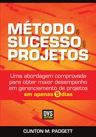 Método de Sucesso em Projetos - Clinton M. Padgett