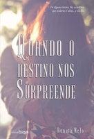 Quando o Destino nos Surpreende - Renata Melo