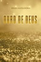 Ouro de Deus - Hilka Alexandra
