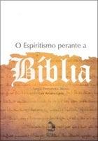 O Espiritismo perante a Bíblia - Sergio Fernandes Aleixo, Lair Amaro Faria