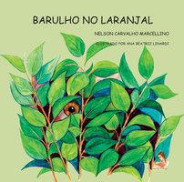 Barulho no laranjal - Nelson Carvalho Marcellino