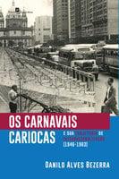 Os carnavais cariocas e sua trajetória de internacionalização (1946-1963) - Danilo Alves Bezerra