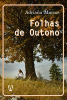 Folhas de Outono - Adriana Marcos