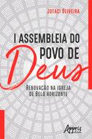 I Assembleia do Povo de Deus: Renovação na Igreja de Belo Horizonte - Jotaci Oliveira