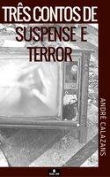 Três contos de suspense e terror - André Calazans