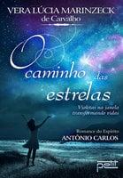 O caminho das estrelas - Vera Lúcia Marinzeck de Carvalho