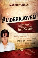 #LideraJovem - Márcio Tunala