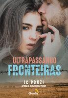 Ultrapassando fronteiras - J C Ponzi