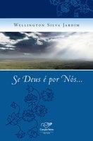 Se Deus é por nós... - Wellington Silva Jardim