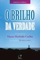 O brilho da verdade - Eliana Machado Coelho