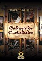 Gabinete de Curiosidades - Luís Filipe Sarmento