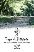 Terço de Bethânia - Padre Vicente Neto, Padre André Luna