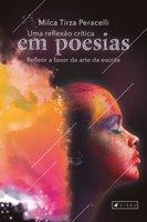 Uma reflexão crítica em poesias - Milca Tirza Peracelli
