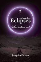 A luz dos eclipses - Joaquim Esteves