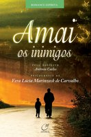 Amai os inimigos - Vera Lúcia Marinzeck de Carvalho