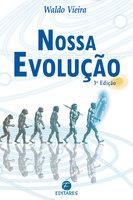 Nossa evolução - Waldo Vieira