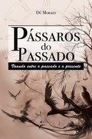 Pássaros do passado - Dú Moraes