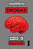 Drogas, Mitos e Realidades - Milton Santos Lambert