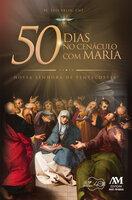 50 dias no Cenáculo com Maria - Padre Luís Erlin CMF