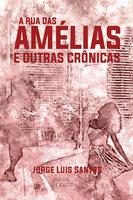A Rua das Amélias e outras crônicas - Jorge Luis Santos