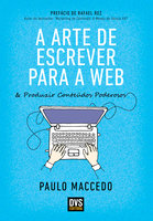 A Arte de Escrever para a Web - Paulo Maccedo